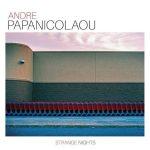 Andre Papanicolaou - Strange Nights