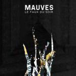 Mauves-Le-faux-du-soir