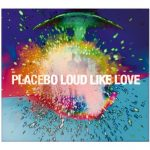 Placebo-Loud-Like-Love
