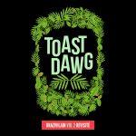 Toast Dawg