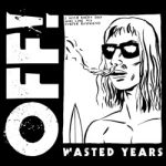 off-wasted-years-vice-records-2014