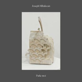 Joseph Mihalcean - Parle-moi