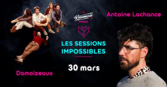 sessions impossibles damoizeaux et antoine lachance