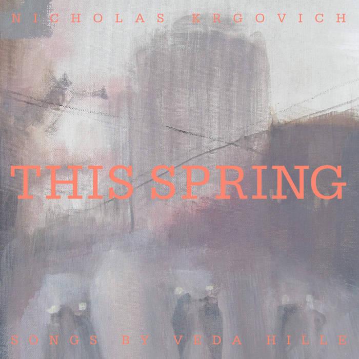 This Spring album, Nicholas Kgrovich