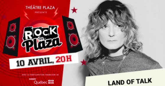 Land of Talk, Rock Plaza